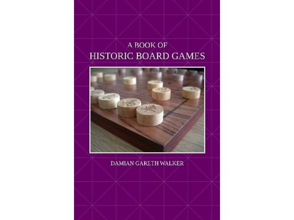 A Book of Historic Board Games by Damian Gareth Walker
