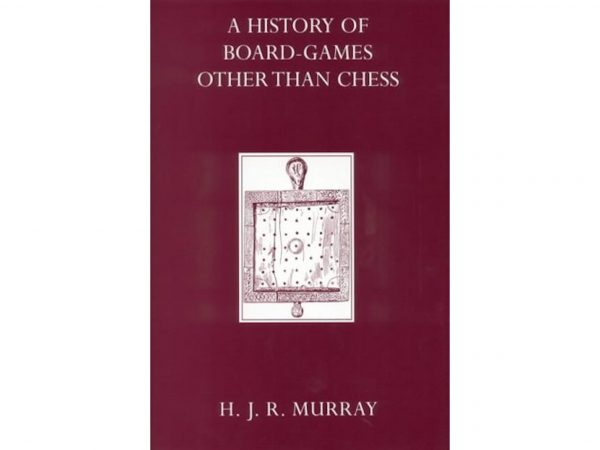 A History of Board-Games Other Than Chess by Harold J. R. Murray