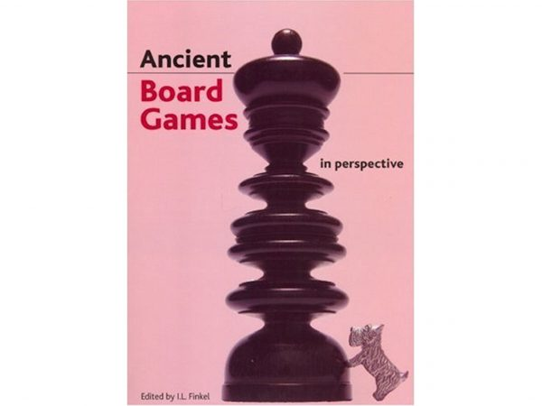 Ancient Board Games in Perspective: Papers from the 1990 British Museum Colloquium, with Additional Contributions by Irving Finkel