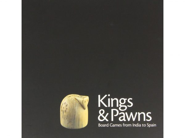Kings & Pawns Board Games from India to Spain by William Greenwood
