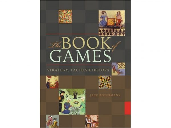 The Book of Games: Strategy, Tactics and History by Jack Botermans