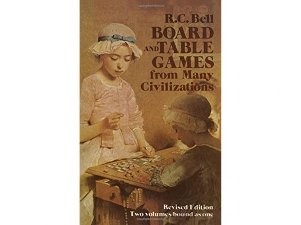 Board and Table Games from Many Civilizations by R. C. Bell