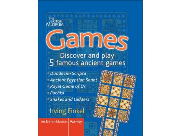 Games: Discover and Play 5 Famous Ancient Games by Irving Finkel
