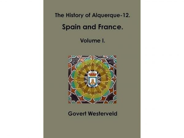 The History of Alquerque-12. Spain and France. Volume I by Govert Westerveld